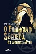 O Triângulo Secreto: As Lágrimas do Papa